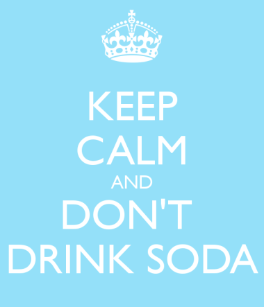 keep-calm-and-don-t-drink-soda-2